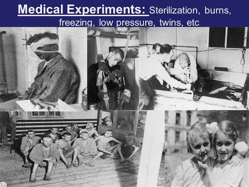 Medical Experiments: Sterilization, burns, freezing, low pressure, twins, etc