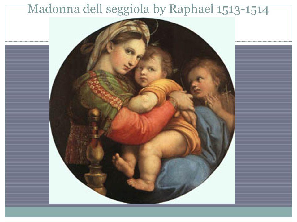 Madonna dell seggiola by Raphael 1513-1514