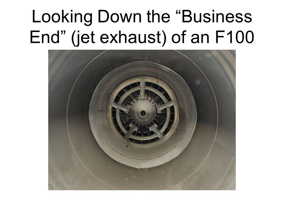 Looking Down the Business End (jet exhaust) of an F100
