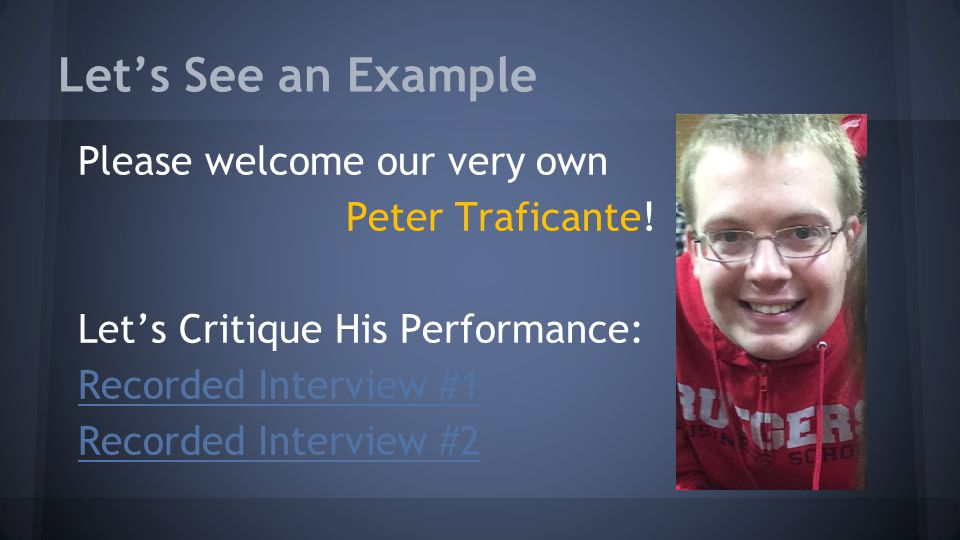 Let's See an Example Please welcome our very own Peter Traficante.