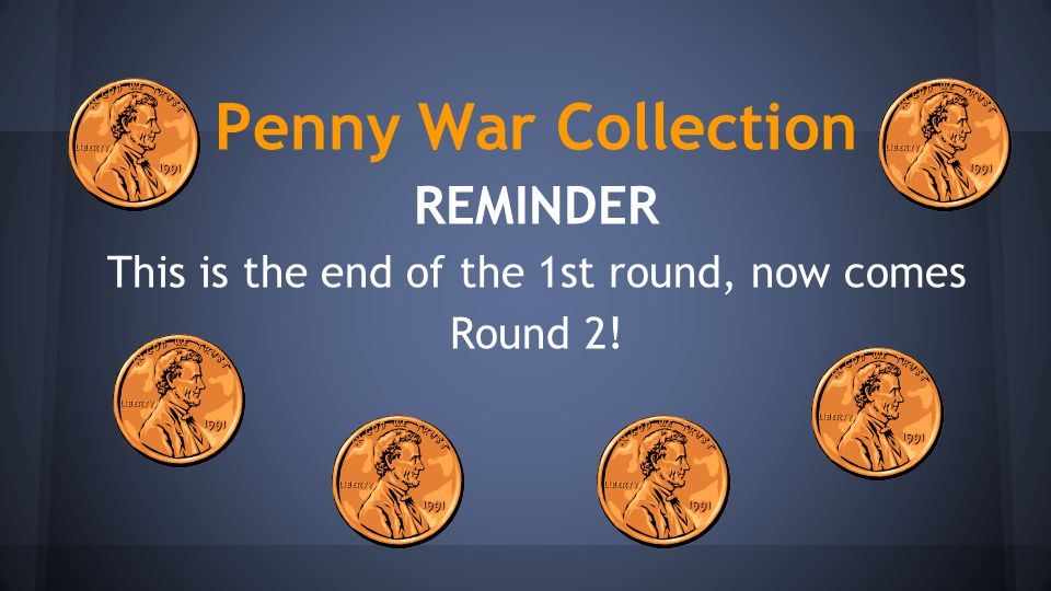 Penny War Collection REMINDER This is the end of the 1st round, now comes Round 2!