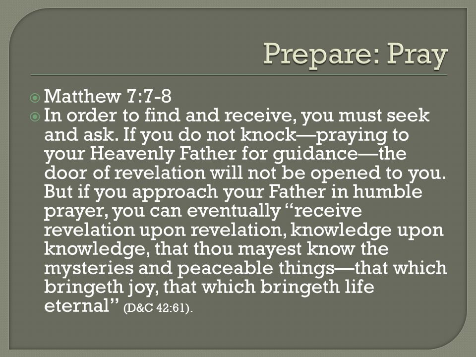  Matthew 7:7-8  In order to find and receive, you must seek and ask.