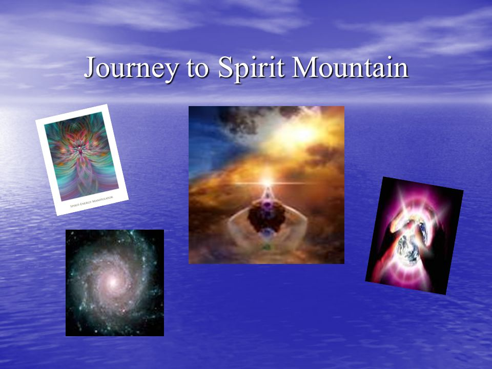 Journey to Spirit Mountain