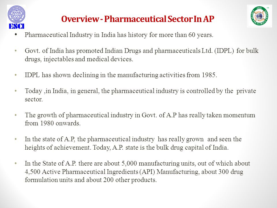Overview - Pharmaceutical Sector In AP Pharmaceutical Industry in India has history for more than 60 years.