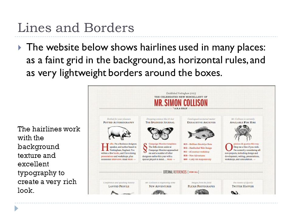 Lines and Borders  The website below shows hairlines used in many places: as a faint grid in the background, as horizontal rules, and as very lightweight borders around the boxes.