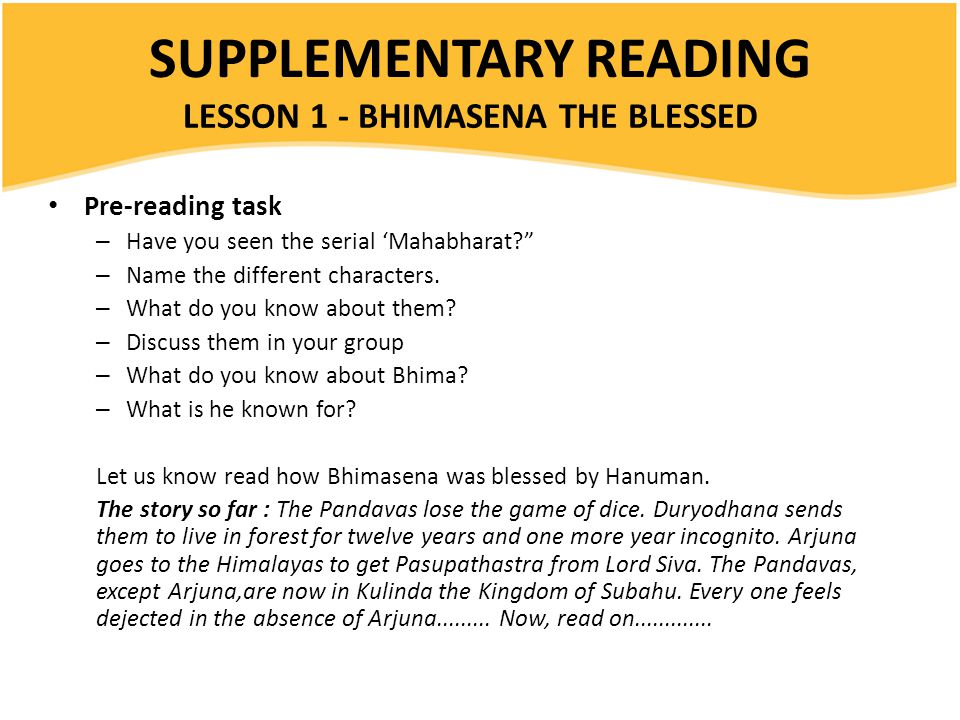 SUPPLEMENTARY READING Pre-reading task – Have you seen the serial 'Mahabharat – Name the different characters.