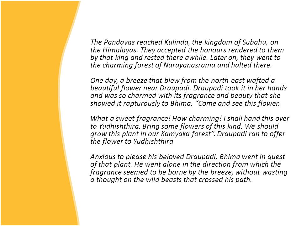The Pandavas reached Kulinda, the kingdom of Subahu, on the Himalayas.