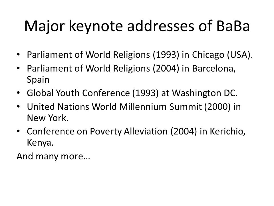 Major keynote addresses of BaBa Parliament of World Religions (1993) in Chicago (USA).
