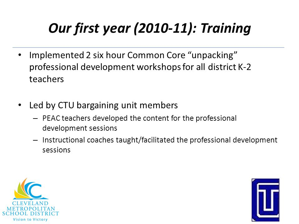 """Our first year (2010-11): Training Implemented 2 six hour Common Core """"unpacking"""" professional development workshops for all district K-2 teachers Led"""