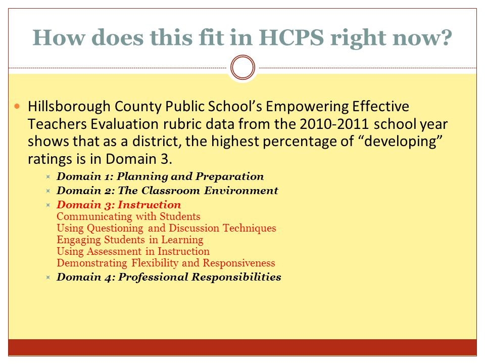 How does this fit in HCPS right now? Hillsborough County Public School's Empowering Effective Teachers Evaluation rubric data from the 2010-2011 schoo