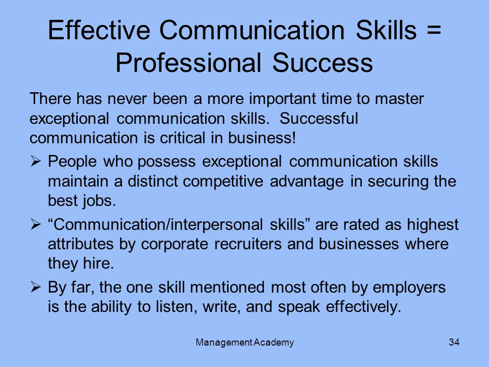 Effective Communication Skills = Professional Success There has never been a more important time to master exceptional communication skills.