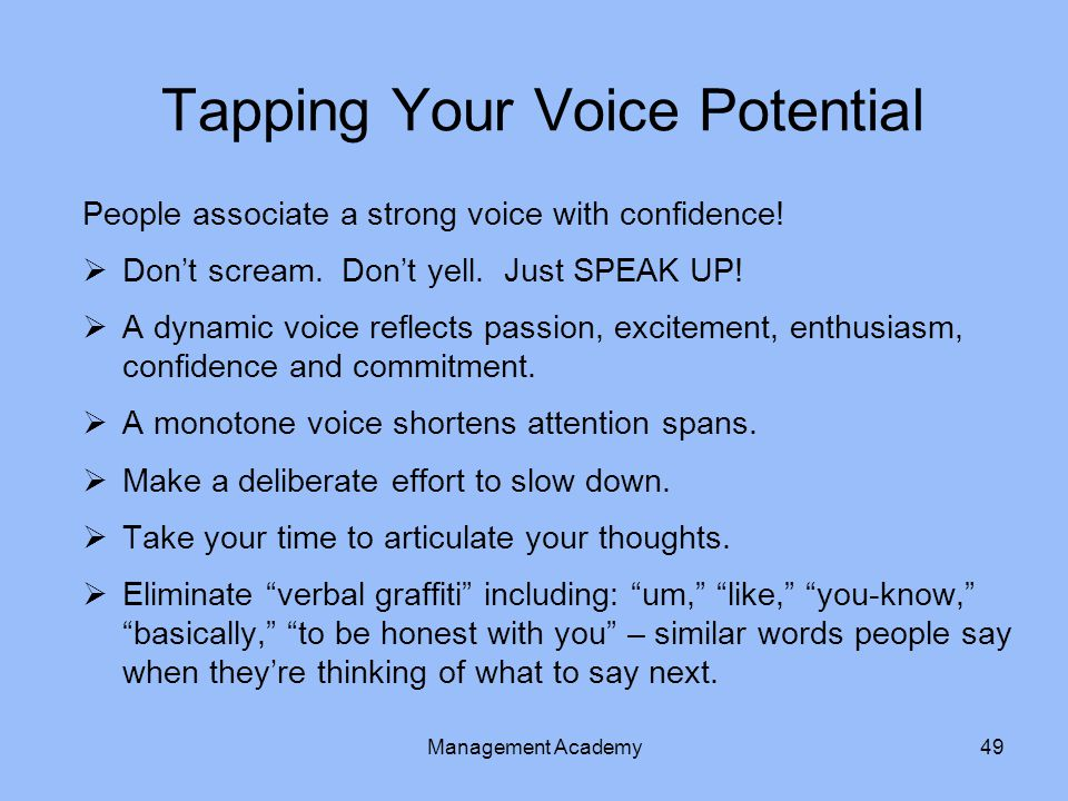 Tapping Your Voice Potential People associate a strong voice with confidence.