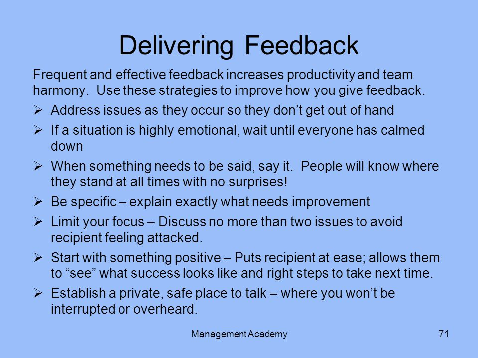 Delivering Feedback Frequent and effective feedback increases productivity and team harmony.