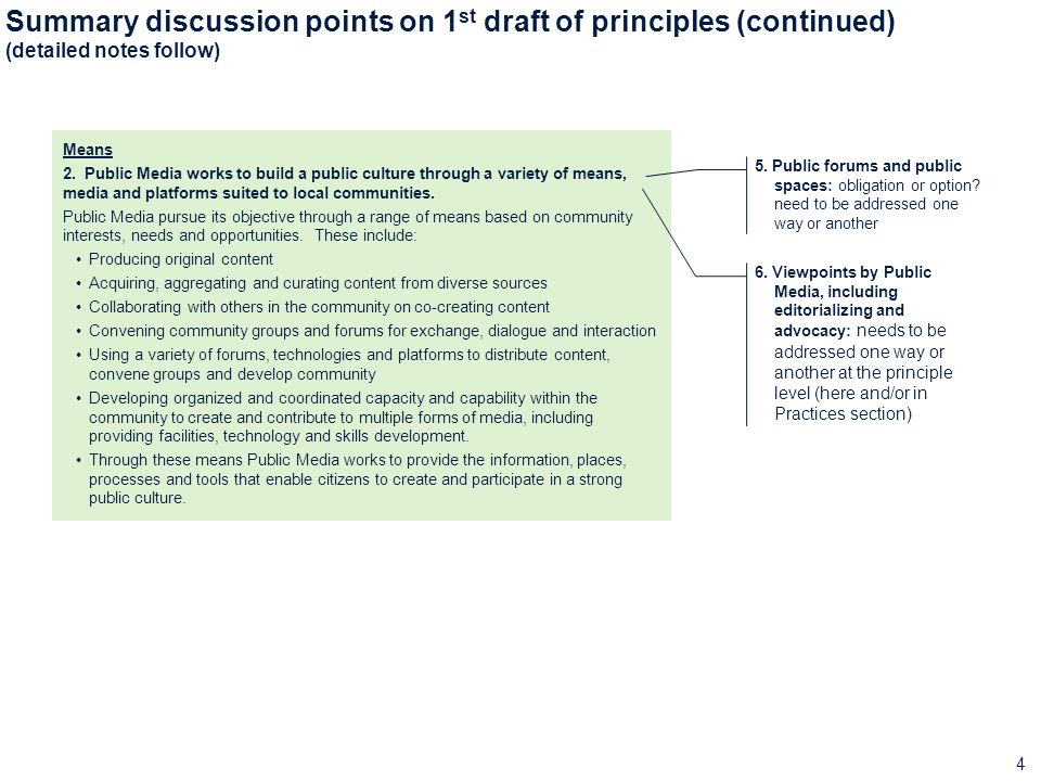 4 Summary discussion points on 1 st draft of principles (continued) (detailed notes follow) Means 2.