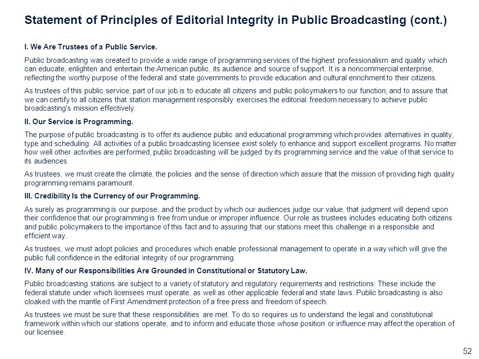 52 Statement of Principles of Editorial Integrity in Public Broadcasting (cont.) I.