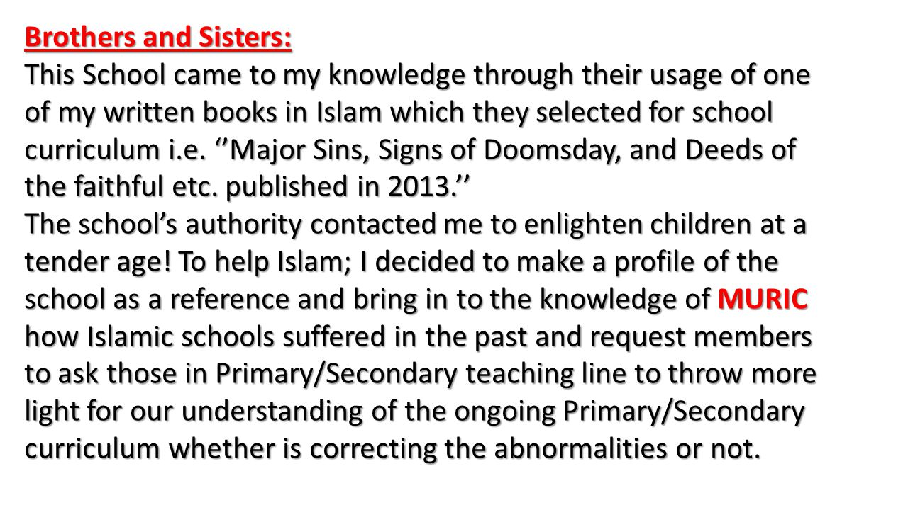 Brothers and Sisters: This School came to my knowledge through their usage of one of my written books in Islam which they selected for school curricul