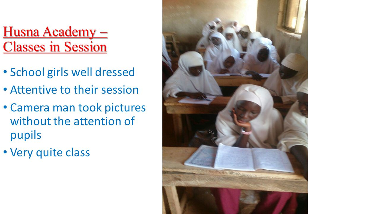 Husna Academy – Classes in Session School girls well dressed Attentive to their session Camera man took pictures without the attention of pupils Very quite class