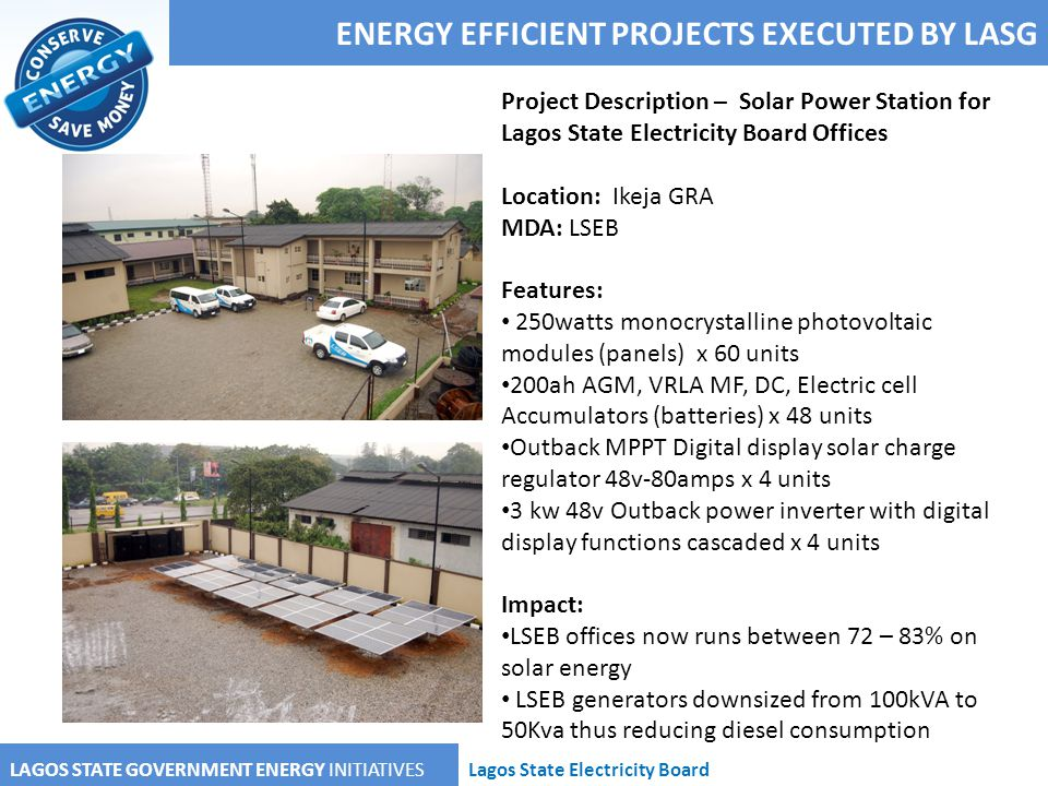 ENERGY EFFICIENT PROJECTS EXECUTED BY LASG LAGOS STATE GOVERNMENT ENERGY INITIATIVESLagos State Electricity Board Project Description – Solar Power St