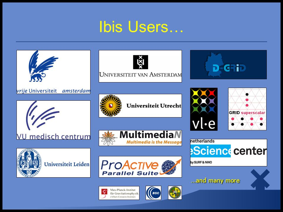 Ibis Users… …and many more