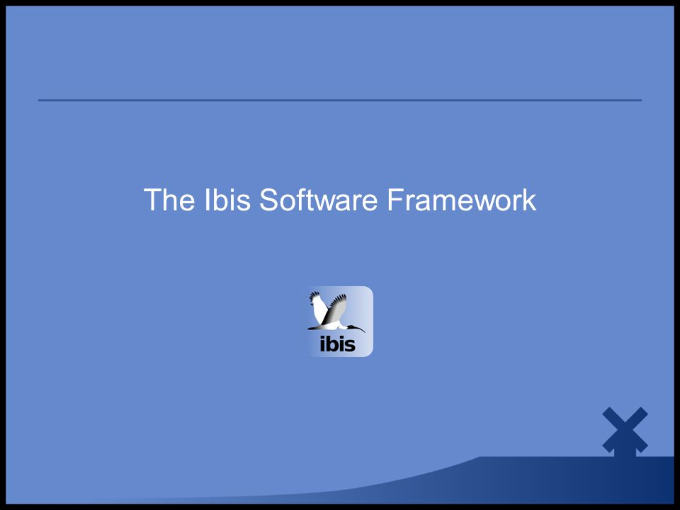 The Ibis Software Framework