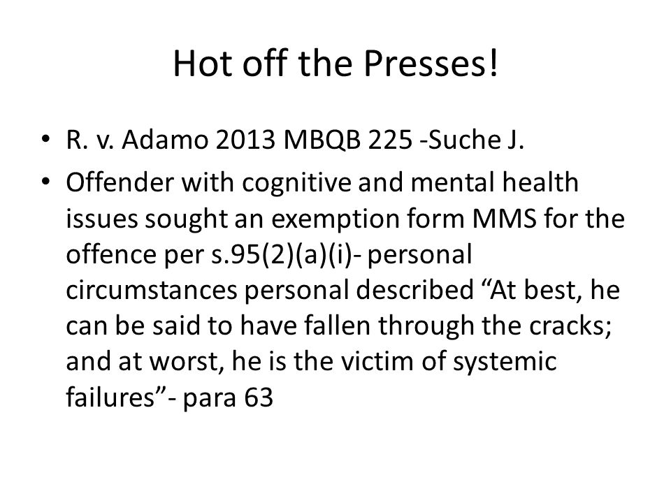 Hot off the Presses. R. v. Adamo 2013 MBQB 225 -Suche J.