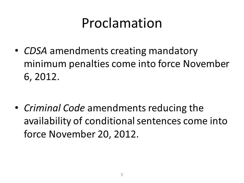 Proclamation CDSA amendments creating mandatory minimum penalties come into force November 6, 2012.