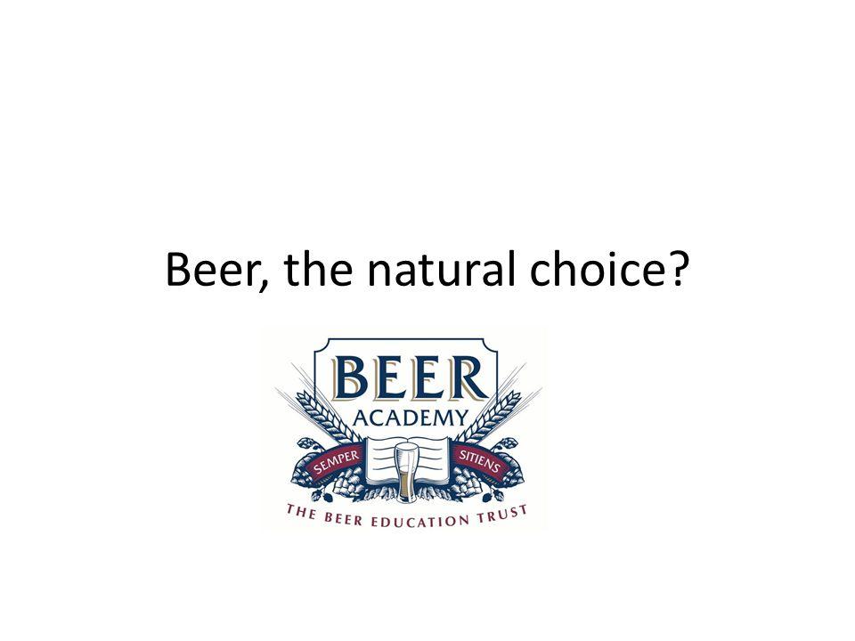 Beer, the natural choice?