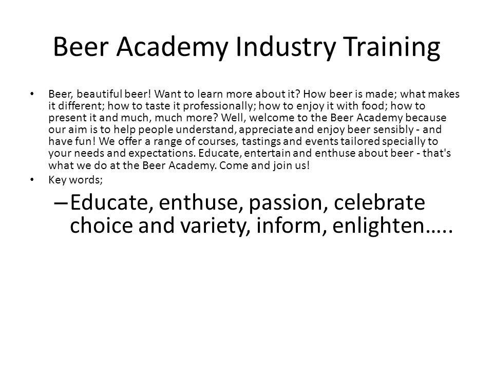 Beer Academy Industry Training Beer, beautiful beer.