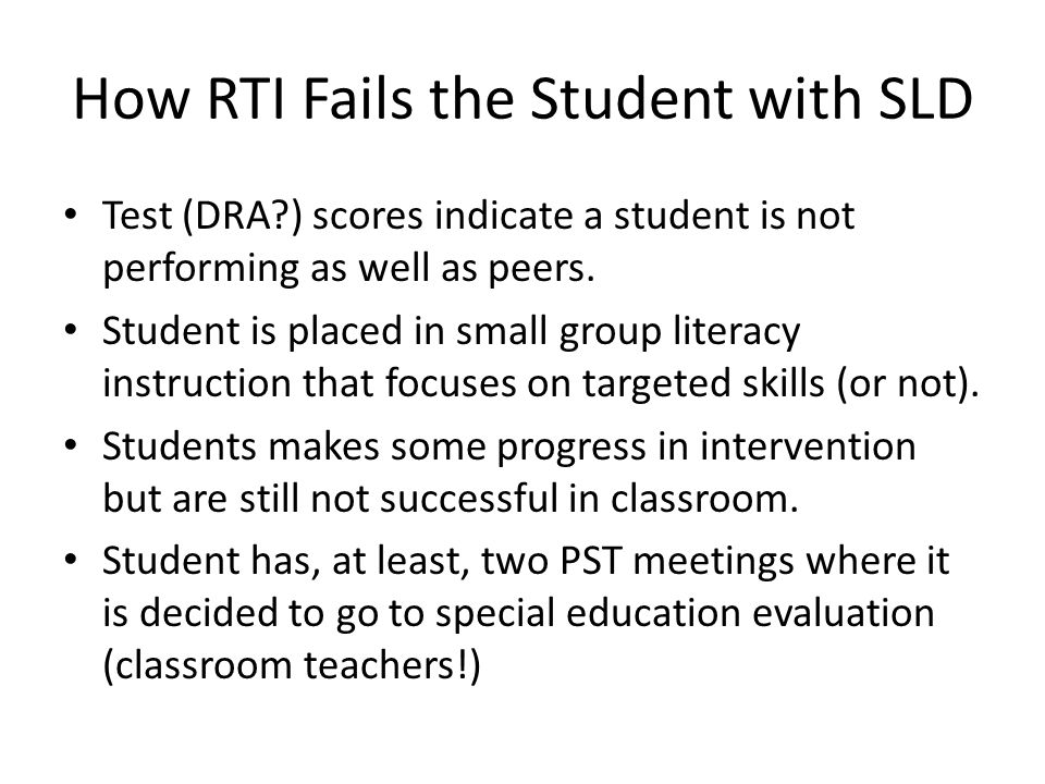 How RTI Fails the Student with SLD Test (DRA ) scores indicate a student is not performing as well as peers.