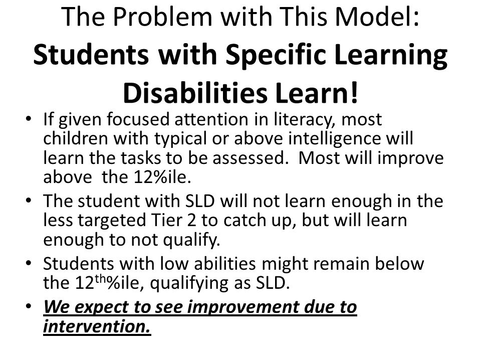 The Problem with This Model : Students with Specific Learning Disabilities Learn.