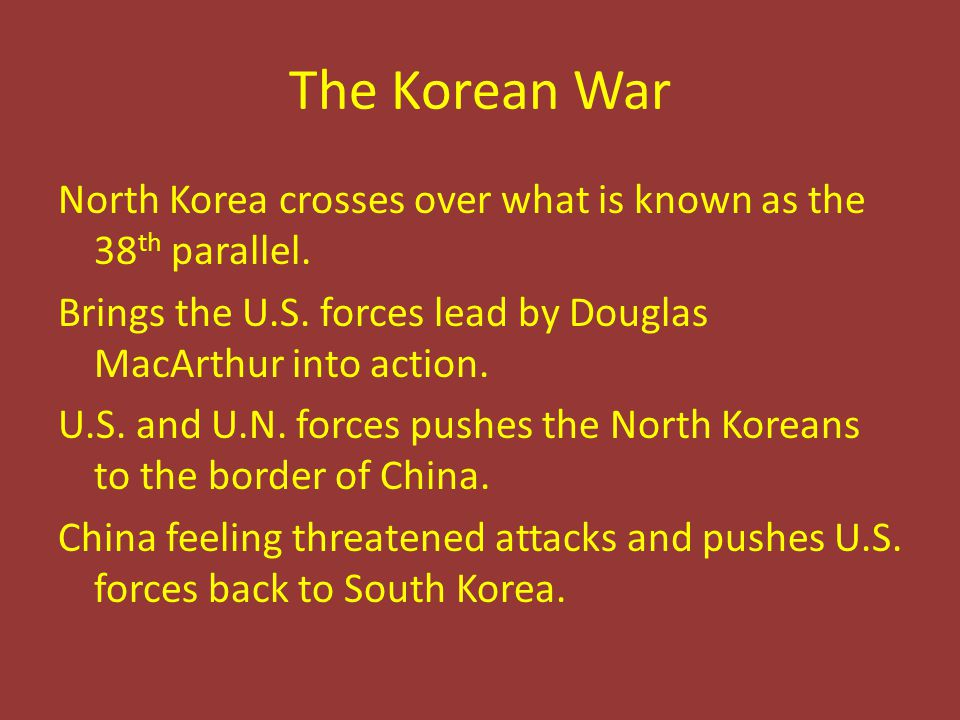 The Korean War North Korea crosses over what is known as the 38 th parallel.