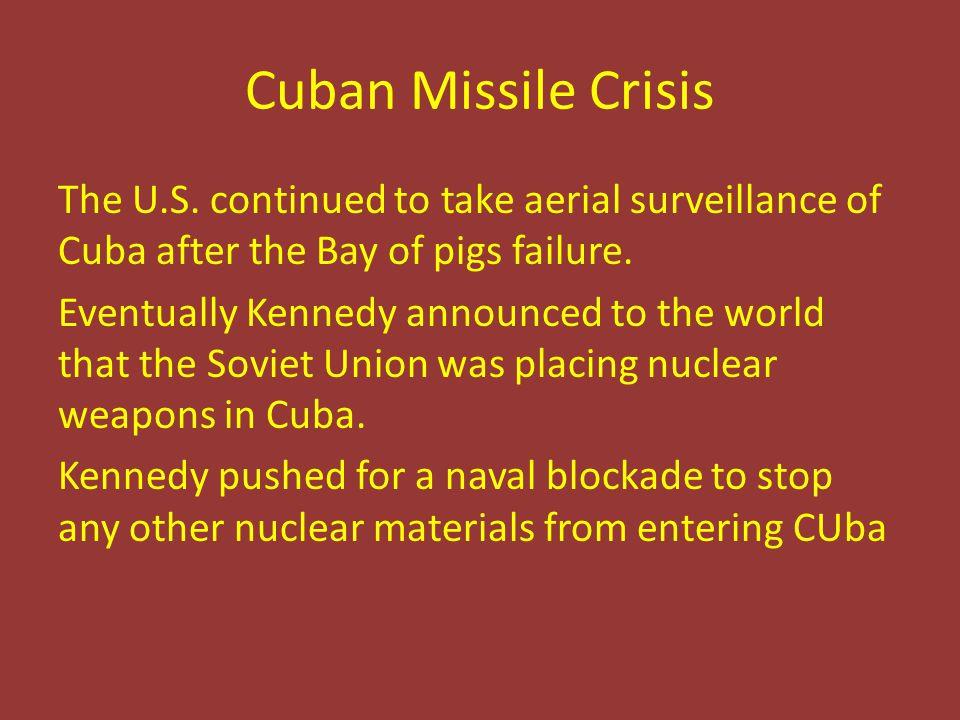 Cuban Missile Crisis The U.S.