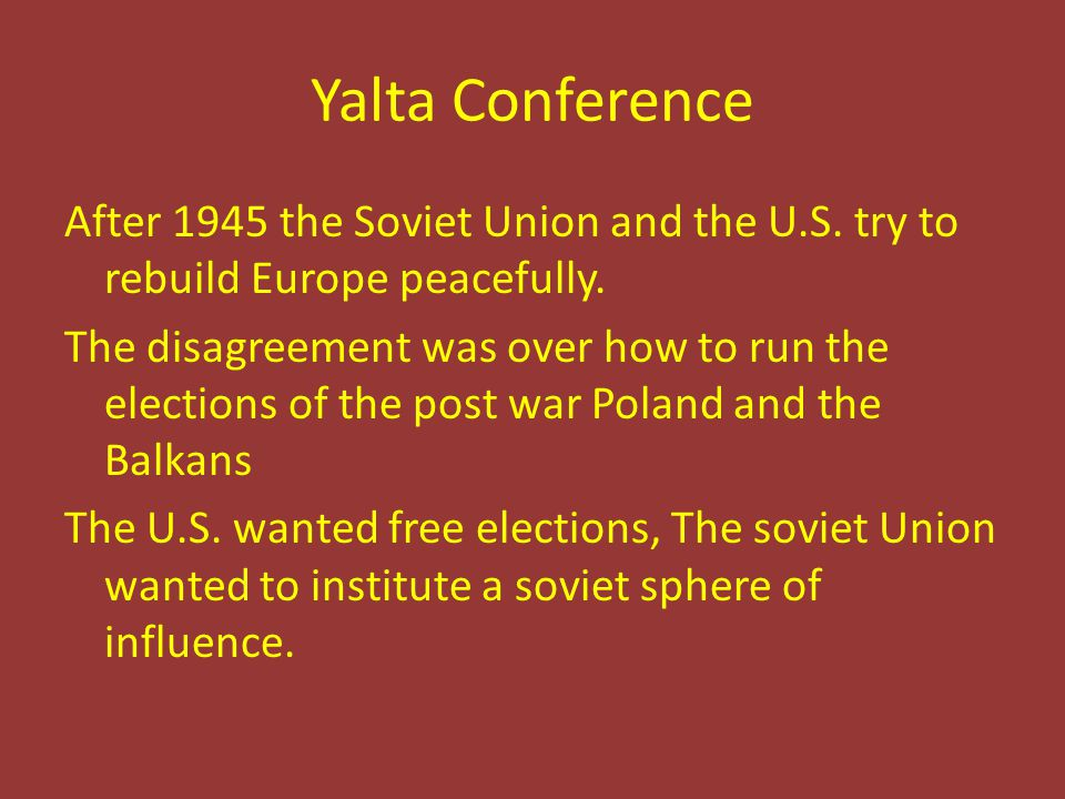 Yalta Conference After 1945 the Soviet Union and the U.S.