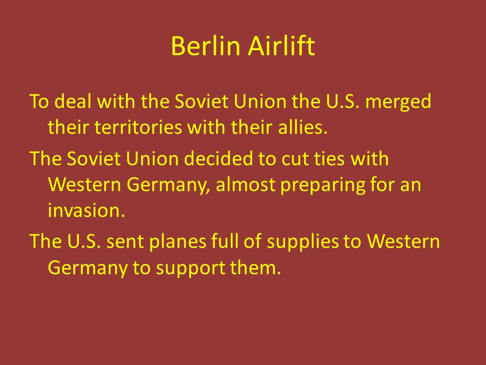 Berlin Airlift To deal with the Soviet Union the U.S.