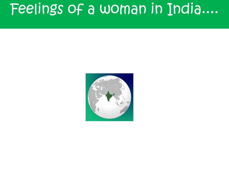 Feelings of a woman in India....