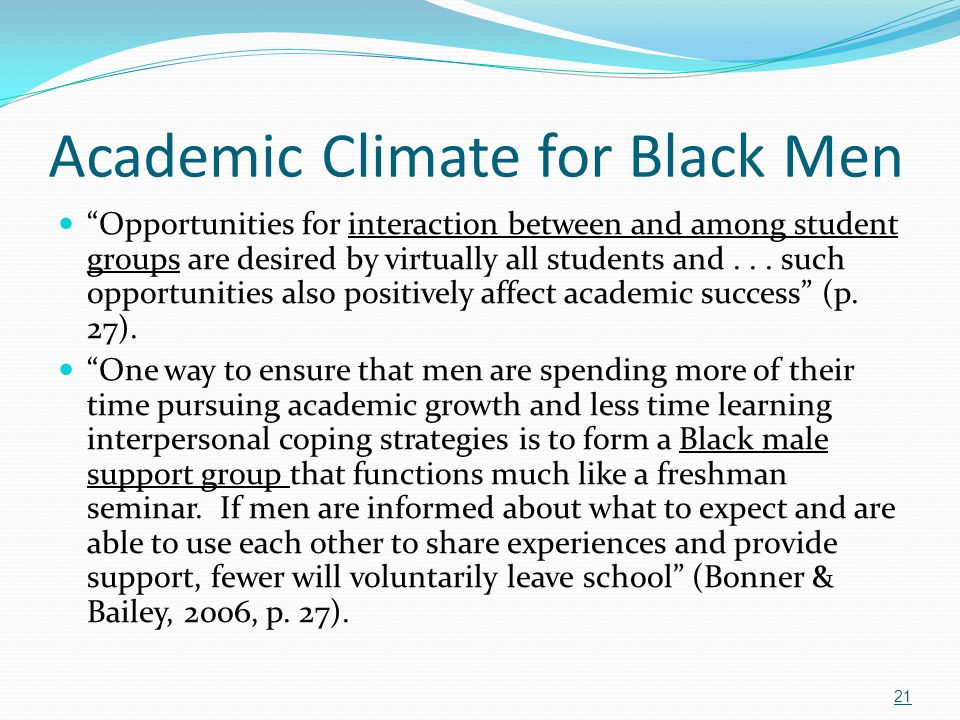 """Academic Climate for Black Men """"Opportunities for interaction between and among student groups are desired by virtually all students and... such oppor"""