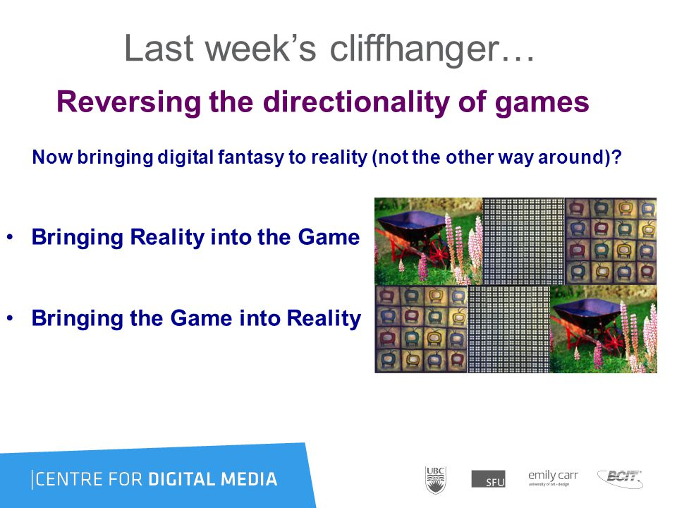 Contrasting trajectories 1: Real World to Game (simulation) Games (past): gamifying the real world Aspects of the physical world reformatted by digital constraints (true even of fantasy games).