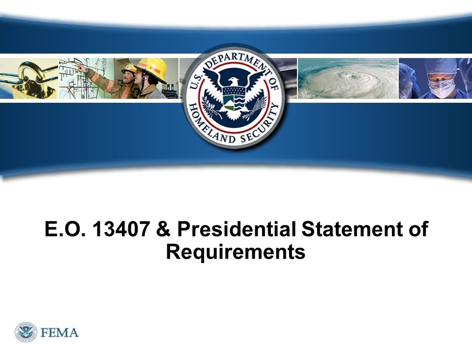 E.O. 13407 & Presidential Statement of Requirements