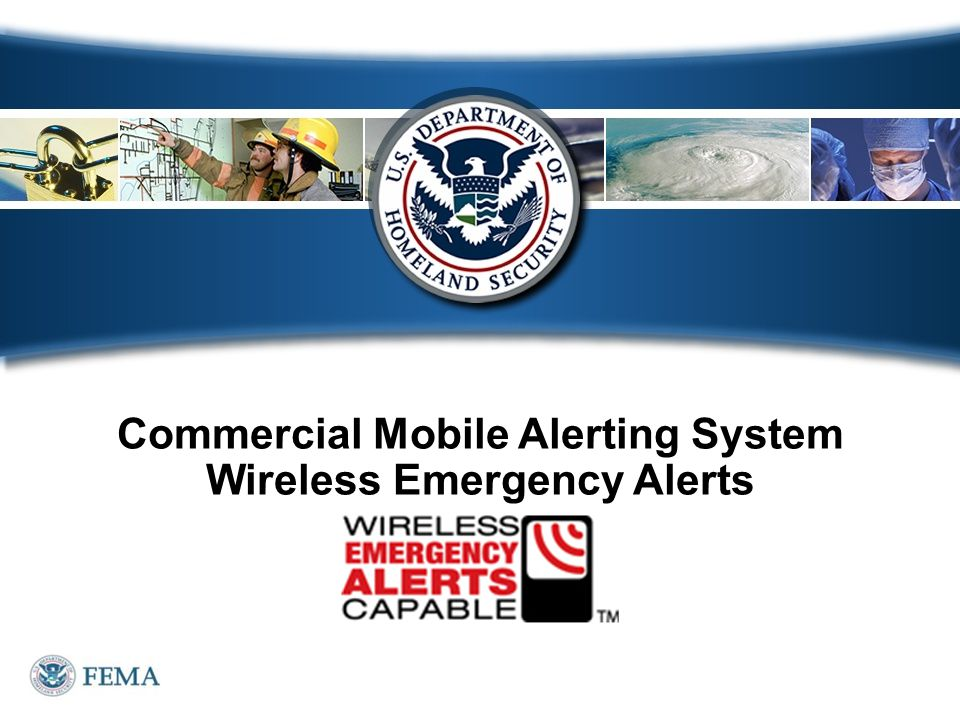 Commercial Mobile Alerting System Wireless Emergency Alerts