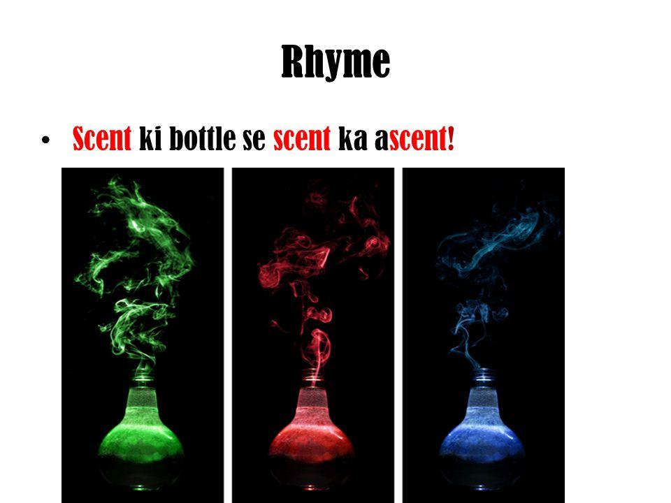 Rhyme Scent ki bottle se scent ka ascent!