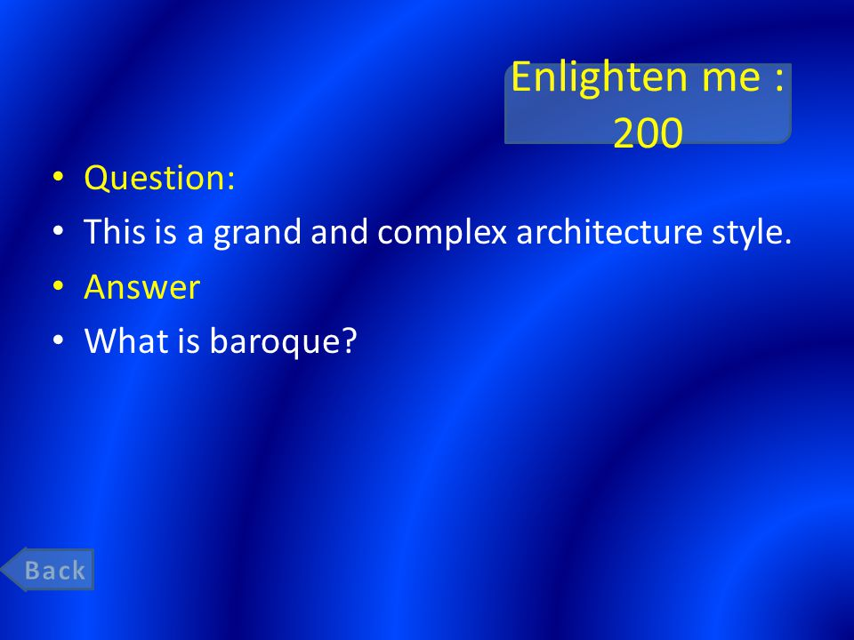 Enlighten me : 200 Question: This is a grand and complex architecture style.
