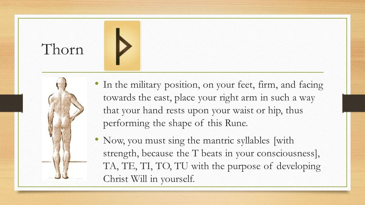 Thorn In the military position, on your feet, firm, and facing towards the east, place your right arm in such a way that your hand rests upon your wai