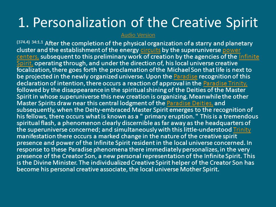 1. Personalization of the Creative Spirit Audio Version Audio Version (374.4) 34:1.1 After the completion of the physical organization of a starry and