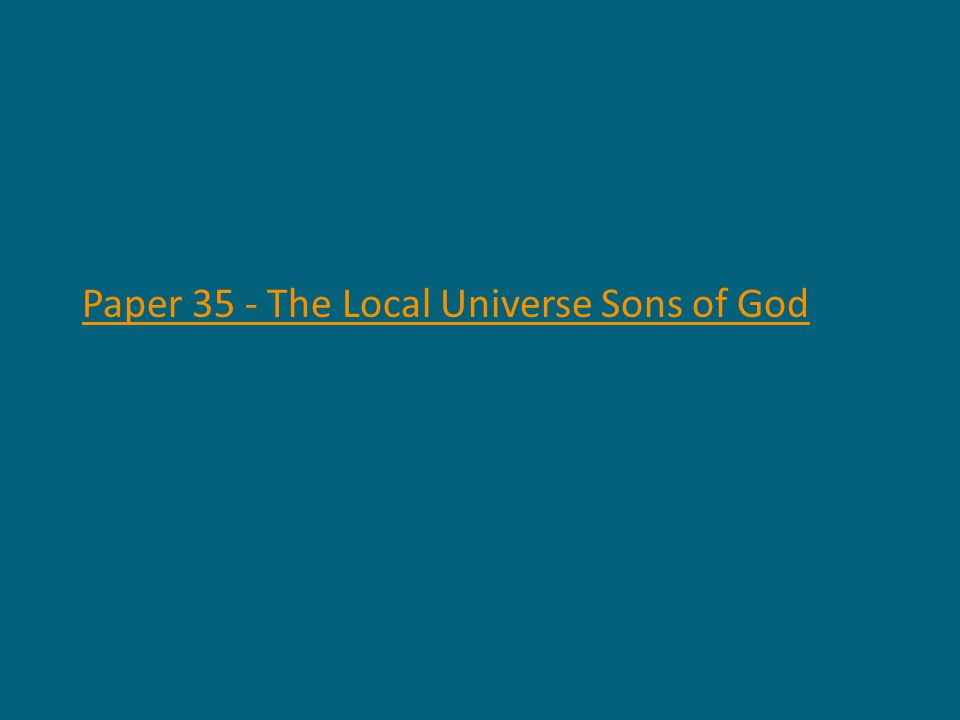 Paper 35 - The Local Universe Sons of God