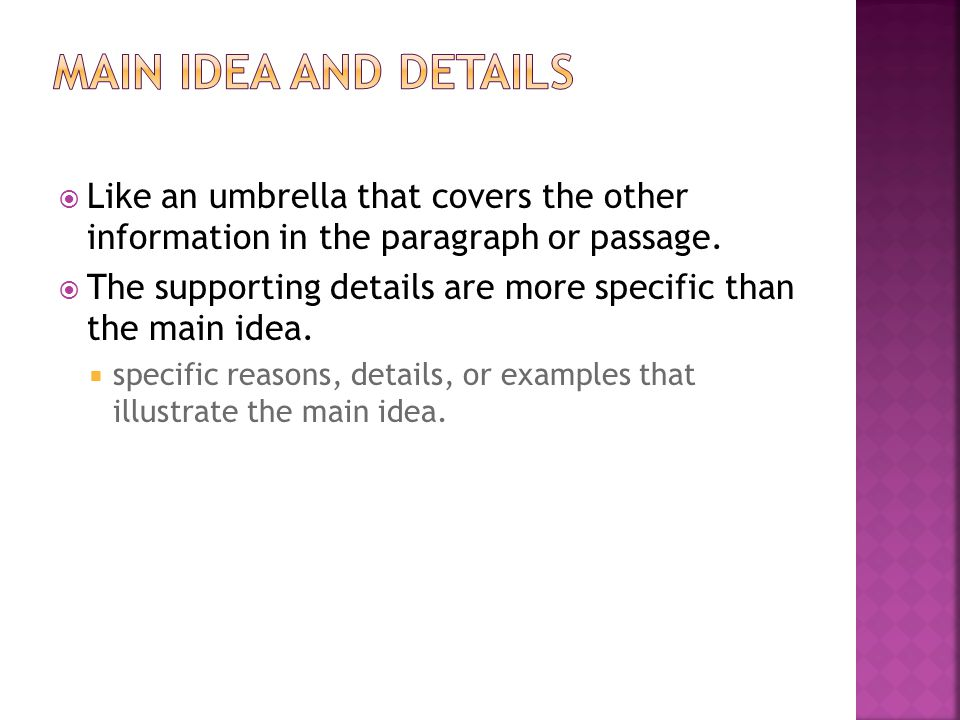  Like an umbrella that covers the other information in the paragraph or passage.