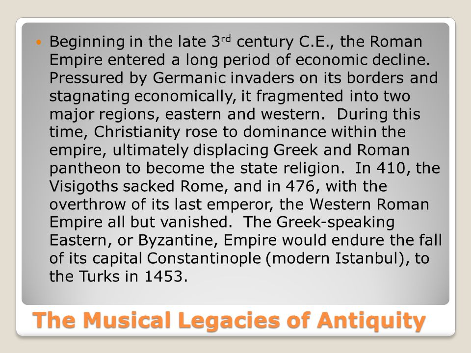 The Musical Legacies of Antiquity Cont.