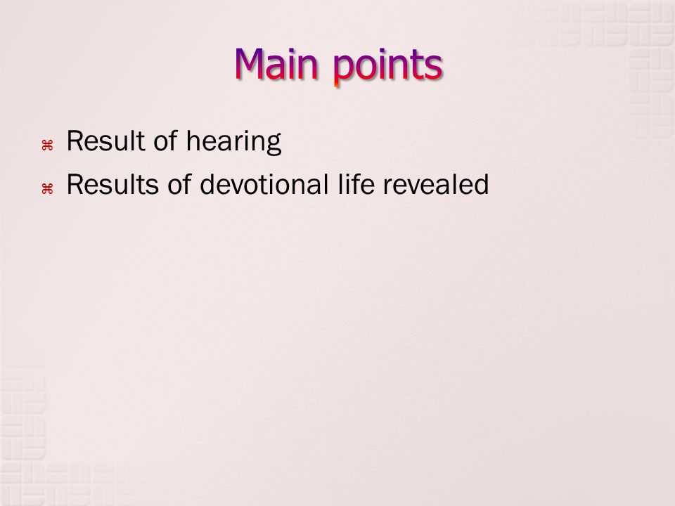  Result of hearing  Results of devotional life revealed