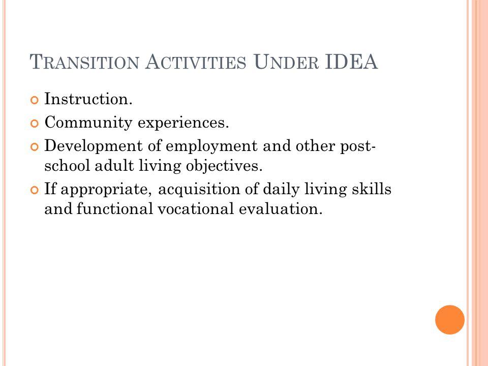 T RANSITION A CTIVITIES U NDER IDEA Instruction. Community experiences.