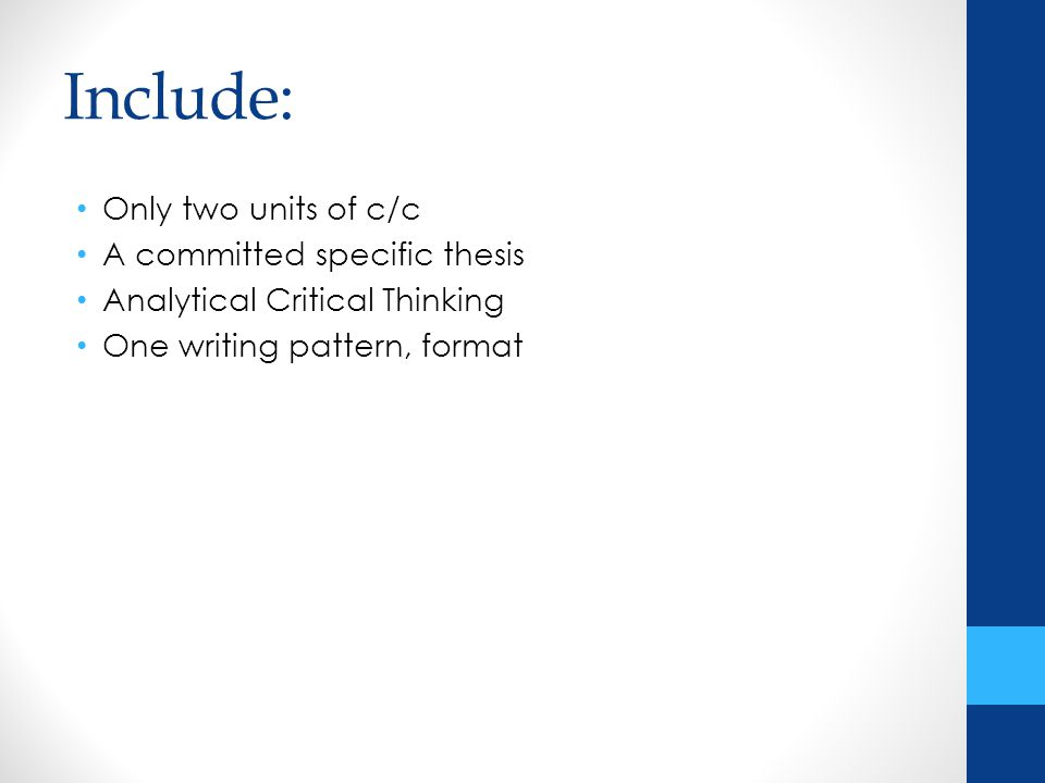 Include: Only two units of c/c A committed specific thesis Analytical Critical Thinking One writing pattern, format