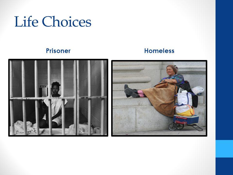 Life Choices PrisonerHomeless